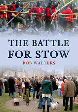 The Battle for Stow,Rob Walters,New Book mon0000014390