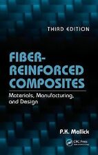 Fiber-Reinforced Composites : Materials, Manufacturing, and Design by P. K....