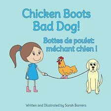 Chicken Boots : Babl Children's Books in French and English: Bad Dog! /...