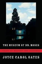 The Museum of Dr. Moses: Tales of Mystery and Suspense, Oates, Professor of Huma