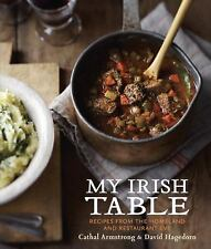 My Irish Table : Recipes from My Homeland to Restaurant Eve by Cathal...