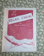 Relax, Chum by Elinor K. Rose 1954 small hardcover - signed.