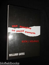 SIGNED: William Gates - The Hanging of Floss Forsyth Book I; Violence - 1992-1st