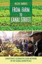 From Farm to Canal Street : Chinatown's Alternative Food Network in the...
