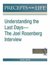 Precepts for Life Study Guide : Understanding the Last Days -- the Joel...