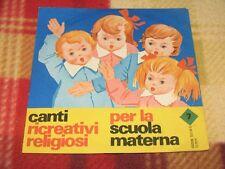 """CANTI RICREATIVI RELIGIOSI PER LA SCUOLA MATERNA vol. 7 LP 7"""""""