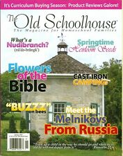 2010 The Old Schoolhouse Magazine: Flower of Bible/Russia Homeschooling/Camping