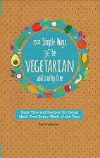 52 Simple Ways to Be Vegetarian and Cruelty-Free by Terri Paajanen and Mango...
