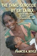 Tamil Genocide by Sri Lanka Global Failure to Protect Tamil Rights Francis Boyle