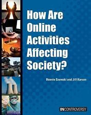 How Are Online Activities Affecting Society? (In Controversy)