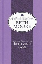 Scriptures and Quotations from Believing God (A Quick Word with Beth Moore)
