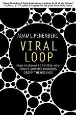 Viral Loop: From Facebook to Twitter, How Today's Smartest Businesses Grow Thems