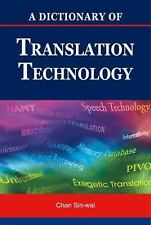 A Dictionary of Translation Technology by Sin-wai Chan (2004, Paperback)