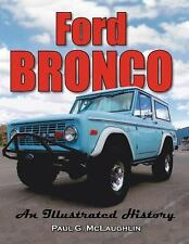 Ford Bronco : An Illustrated History by Paul G. McLaughlin (2015, Paperback)