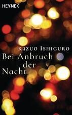 Bei Anbruch der Nacht von Kazuo Ishiguro (2016, Taschenbuch)