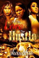 For the Love of the Hustle (2014, Paperback)