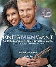 Knits Men Want : The 10 Rules Every Woman Should Know Before Knitting for a...