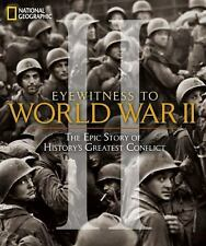 Eyewitness to World War II: Unforgettable Stories and Photographs From History's