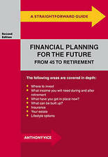 Straightforward Guide to Financial Planning for the Future, A Anthony Vice Very