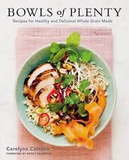Bowls of Plenty : Recipes for Healthy and Delicious Whole Grain Meals by...