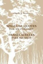 Singular Quotes for My Children - Frases Sueltas para MIS Hijos by Claudio...