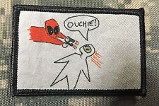 Deadpool Movie OUCHIE drawing Morale Patch Tactical Mil-spec Get a load of me!