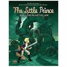 The Planet of Jade 04 (The Little Prince) (Graphic Universe)