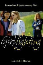 Girlfighting: Betrayal and Rejection among Girls-ExLibrary