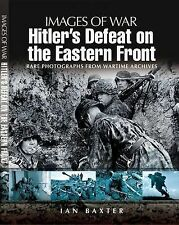 Hitler's Defeat on the Eastern Front by Ian Baxter (Paperback, 2009)