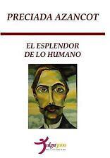El Esplendor de lo Humano by Preciada Azancot (2013, Paperback)