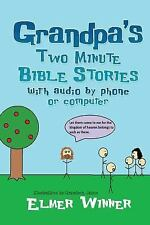 Grandpa's Two Minute Bible Stories: with audio by phone or computer