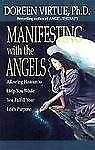 Manifesting with the Angels : Allowing Heaven to Help You While You Fulfill...