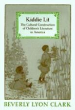 Kiddie Lit: The Cultural Construction of Children's Literature in Amer-ExLibrary