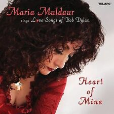 MARIA MULDAUR  Heart of Mine: Sings Love Songs of Bob Dylan  (CD, 2006, Telarc)