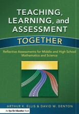 Teaching, Learning, and Assessment Together: Reflective Assessments for Middle a