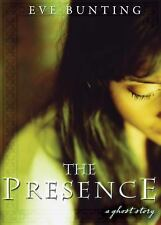 The Presence: A Ghost Story - VeryGood - Bunting, Eve - Paperback