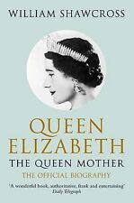 Queen Elizabeth the Queen Mother: The Official Biography by William Shawcross (P