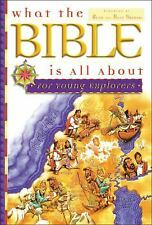 What the Bible Is All About for Young Explorers: Based on the Best-Selling Class