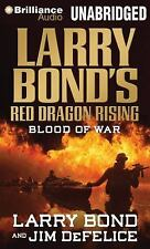 RED DRAGON RISING: BLOOD OF WAR unabridged audio book on CD by LARRY BOND