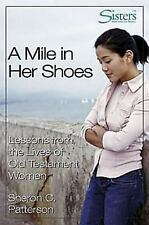 A Mile in Her Shoes - Participant's Workbook: Lessons From the Lives of Old Test