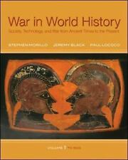 War in World History Vol. 1 : Society, Technology, and War from Ancient Times...