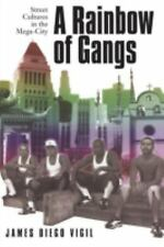A Rainbow of Gangs : Street Cultures in the Mega-City by James Diego Vigil...