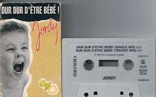 K7 AUDIO / TAPE 2 TITRES--JORDY--DUR DUR D'ETRE BEBE--1992