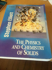 The Physics and Chemistry of Solids by Elliott, Stephen, Elliott, S. R.