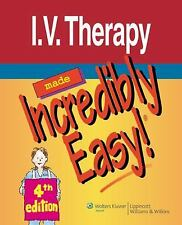 I.V. Therapy Made Incredibly Easy! by Lippincott Williams & Wilkins and...