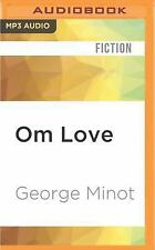 Om Love : A Novel by George Minot (2016, MP3 CD, Unabridged)