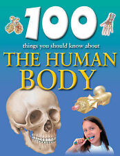 100 Things You Should Know About the Human Body by Steve Parker (Paperback,...