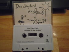 RARE PROMO Don Gaylord DEMO CASSETTE TAPE folk Standin' At Airport UNRELEASED 93