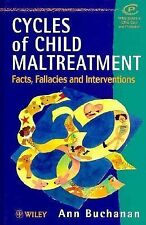 Cycles of Child Maltreatment: Facts, Fallacies, and Interventions by Buchanan,