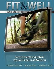 Fit and Well : Core Concepts and Labs in Physical Fitness and Wellness by...